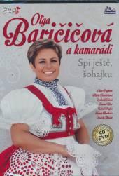 BARIČIČOVÁ OĽGA A KAMARÁD..  - 2xCD+DVD SPI JEŠTĚ, ŠOHAJKU [CD+DVD]