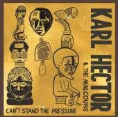 HECTOR KARL AND THE MALC  - CD CAN'T STAND THE PRESSURE