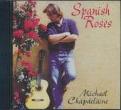MICHAEL CHAPDELAINE  - CD SPANISH ROSES