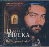 HULKA DANIEL  - CD BEST OF - BRAVO, PANE HRABE