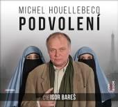 BARES IGOR  - CD HOUELLEBECQ: PODVOLENI (MP3-CD)