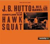 HUTTO J B  - VINYL HAWK SQUAT [VINYL]