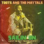 TOOTS & THE MAYTALS  - VINYL SAILIN' ON - LIVE AT.. [VINYL]