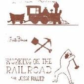 FULLER JESSE  - VINYL WORKING ON THE RAI.-10- [VINYL]