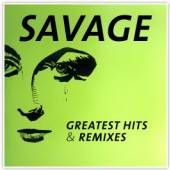 SAVAGE  - 2xCD GREATEST HITS & REMIXES