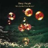 DEEP PURPLE  - VINYL WHO DO WE THIN..