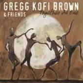 GREGG KOFI BROWN AND FRIENDS  - CD TOGETHER AS ONE