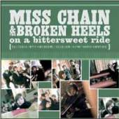 MISS CHAIN AND THE BROKEN HEEL..  - CD ON A BITTERSWEET RIDE