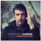 GABBANI FRANCESCO  - CD ETERNAMENTE ORA