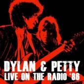DYLAN & PETTY  - 2xVINYL LIVE ON THE RADIO '86 [VINYL]