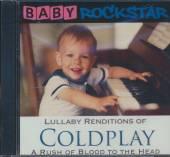 BABY ROCKSTAR  - CD COLDPLAY A RUSH O..