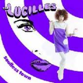 LUCILLES  - SI SOULLESS TOWN /7