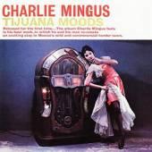 MINGUS CHARLES  - CD TIJUANA MOODS