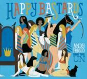 FRASCO ANDY & THE U N  - CD HAPPY BASTARDS