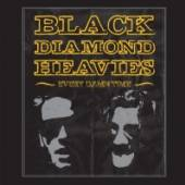 BLACK DIAMOND HEAVIES  - CD EVERY DAMN TIME