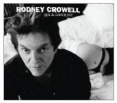 CROWELL RODNEY  - CD SEX & GASOLINE
