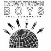 DOWNTOWN BOYS  - CD FULL COMMUNISM