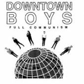 DOWNTOWN BOYS  - VINYL FULL COMMUNISM [VINYL]