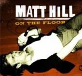 HILL MATT  - CD ON THE FLOOR