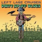 LEFT LANE CRUISER  - VINYL DIRTY SPLIFF BLUES [VINYL]