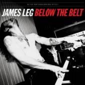 LEG JAMES  - VINYL BELOW THE BELT [VINYL]