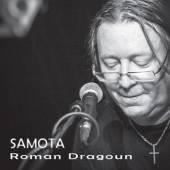 DRAGOUN ROMAN  - CD SAMOTA