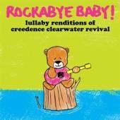 CREEDENCE CLEARWATER REVIVAL =  - CD ROCKABYE BABY