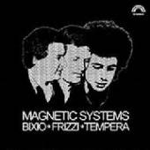 BIXIO FRIZZI TEMPERA  - CD MAGNETIC SYSTEMS