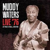 MUDDY WATERS  - CD LIVE '76 AT PAUL'S MALL, BOSTON