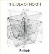 IDEA OF NORTH  - CD BALLADS