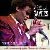 SAYLES CHARLIE  - CD NIGHT AIN T RIGHT
