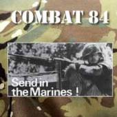 COMBAT 84  - CD SEND IN THE MARINES