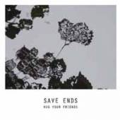 SAVE ENDS  - CDEP HUG YOUR FRIENDS