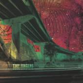 TINY FINGERS  - VINYL WE ARE BEING H..