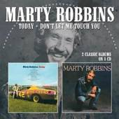MARTY ROBBINS  - CD TODAY / DON'T LET ME TOUCH YOU
