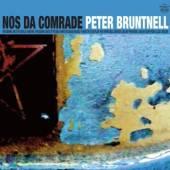 PETER BRUNTNELL  - CD NOS DA COMRADE