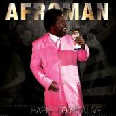 AFROMAN  - CD HAPPY TO BE ALIVE