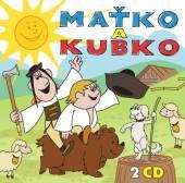ROZPRAVKY  - 2xCD MATKO A KUBKO [2CD]