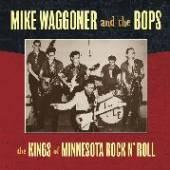 WAGGONER MIKE  - VINYL KINGS OF MINNESOTA ROCK.. [VINYL]