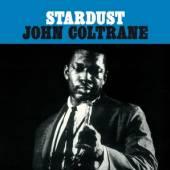 COLTRANE JOHN  - VINYL STARDUST -HQ- [VINYL]