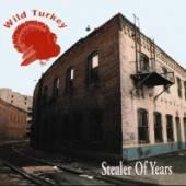 WILD TURKEY  - CD STEALER OF YEARS