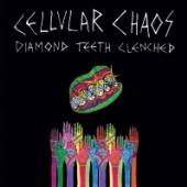 CELLULAR CHAOS  - CD DIAMOND TEETH CLENCHED