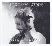 LOOPS JEREMY  - VINYL TRADING CHANGE [VINYL]