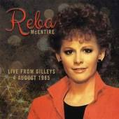 REBA MCENTIRE  - CD LIVE FROM GILLEY'S 4 AUGUST 1985