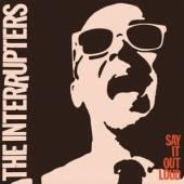 INTERRUPTERS  - CD SAY IT OUT LOUD [DIGI]