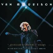 MORRISON VAN  - 2xCD IT'S TOO LATE T..