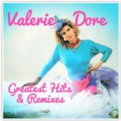 DORE VALERIE  - CD GREATEST HITS & REMIXES