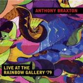 ANTHONY BRAXTON  - CD LIVE AT THE RAINBOW GALLERY '79
