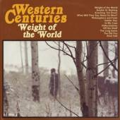 WESTERN CENTURIES  - CD WEIGHT OF THE WORLD