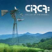 CIRCA  - CD VALLEY OF THE WINDMILL